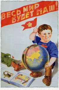 "Soviet Poster of 1935: ""The Entire World Will Be Ours!"" by Y. Zavyalov. (Photo from http://vakin.livejournal.com/898179.html)."