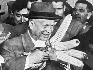 Nikina Khrushchev and Corn. Photo from: http://itsrainingmensheviks.tumblr.com/post/84548298585/soviet-leader-nikita-khrushchev-and-corn