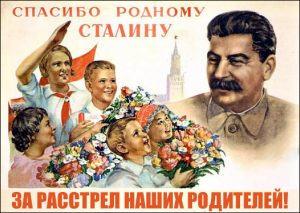 "Soviet post-Stalin poster: ""Thank you, dear Stalin, for executing our parents!"" Photo from: https://forums.bf2s.com; published in http://ablock15.blogspot.com/2014/12/stalins-cult-of-personality.html"